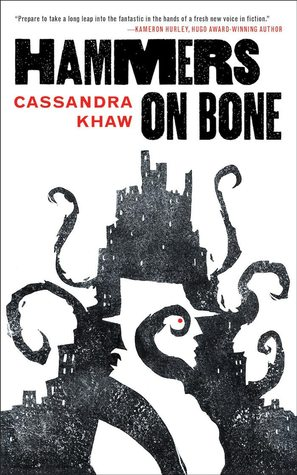Hammers-on-Bone-Cassandra-Khaw