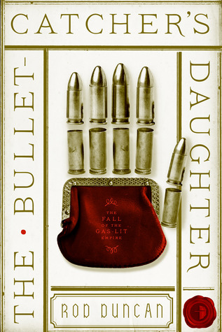The_Bullet-Catchers_Daughter_Rod_Duncan