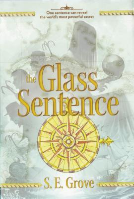 The Glass Sentence by SE Grove