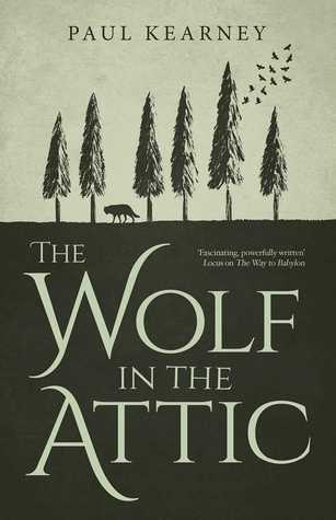 The Wolf in the Attic by Paul Kearney