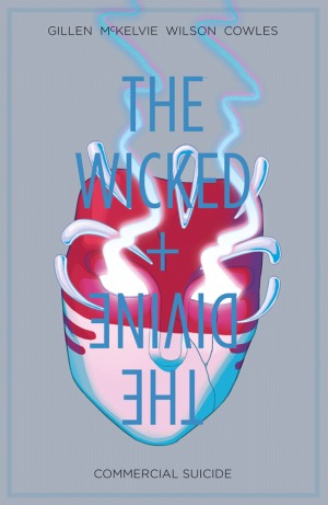 The Wicked + The Divine, Vol. 3: Commercial Suicide by Gillen, McKelvie
